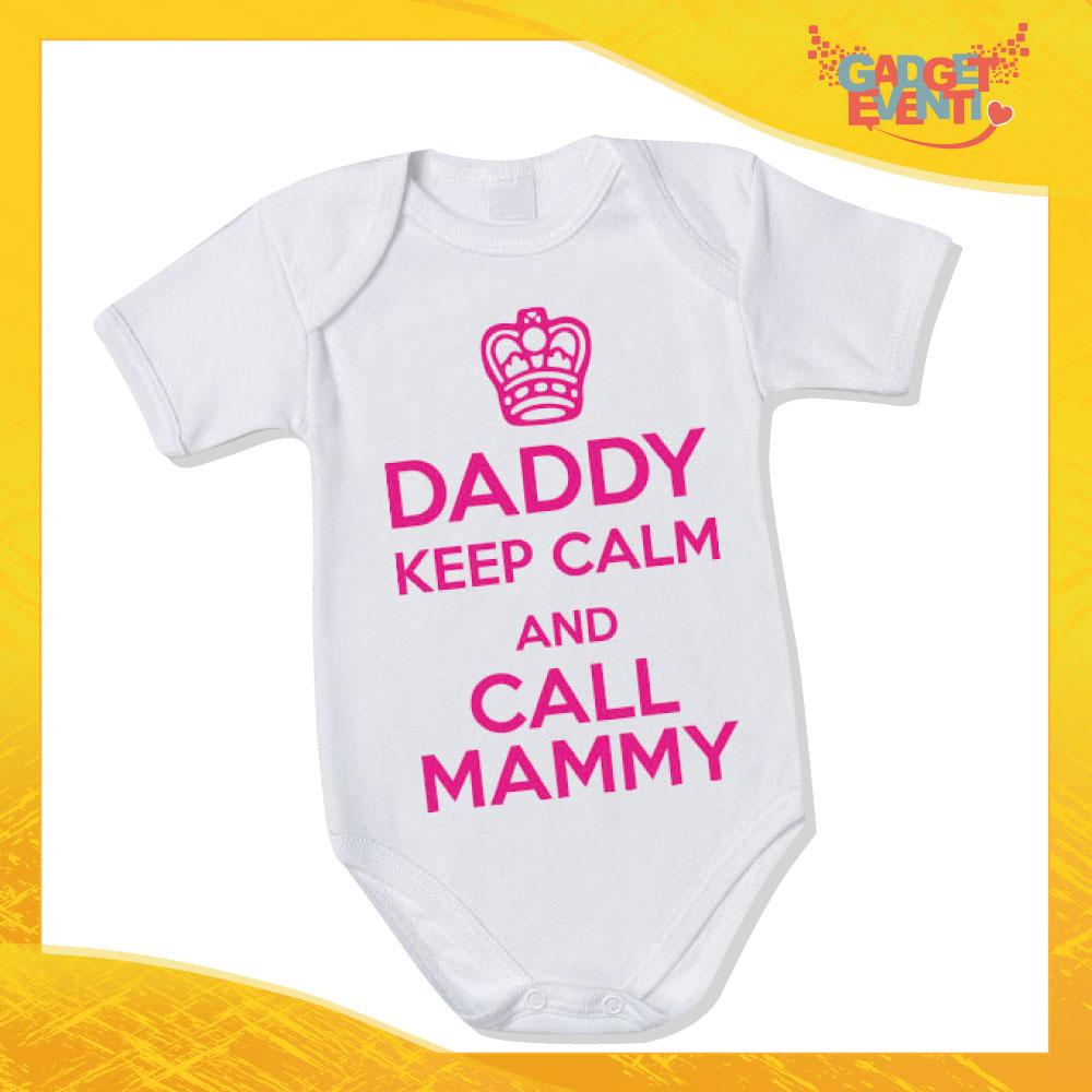 """Body Neonato Fucsia Bodino Bimbo """"Daddy Keep Calm and call Mammy"""" Gadget Eventi"""