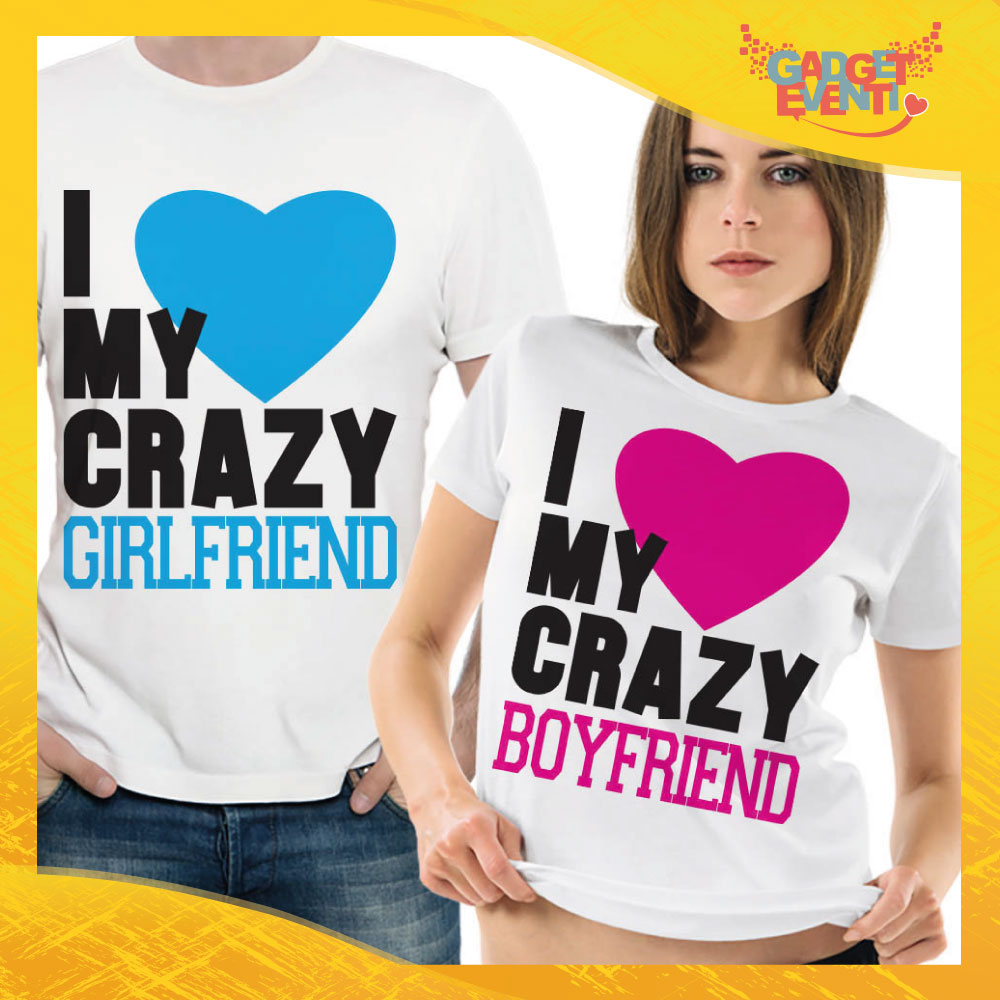 "T-Shirt Coppia Maglietta ""I Love my crazy Girlfriend"" Gadget Eventi"