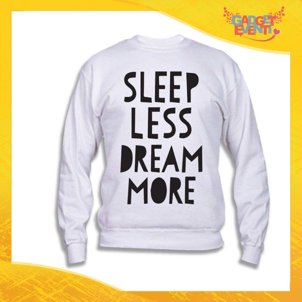 "Felpa Unisex Adulto ""Sleep less Dream more"" Gadget Eventi"