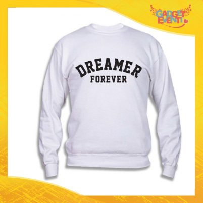 "Felpa Unisex Adulto ""Dreamer Forever"" Gadget Eventi"