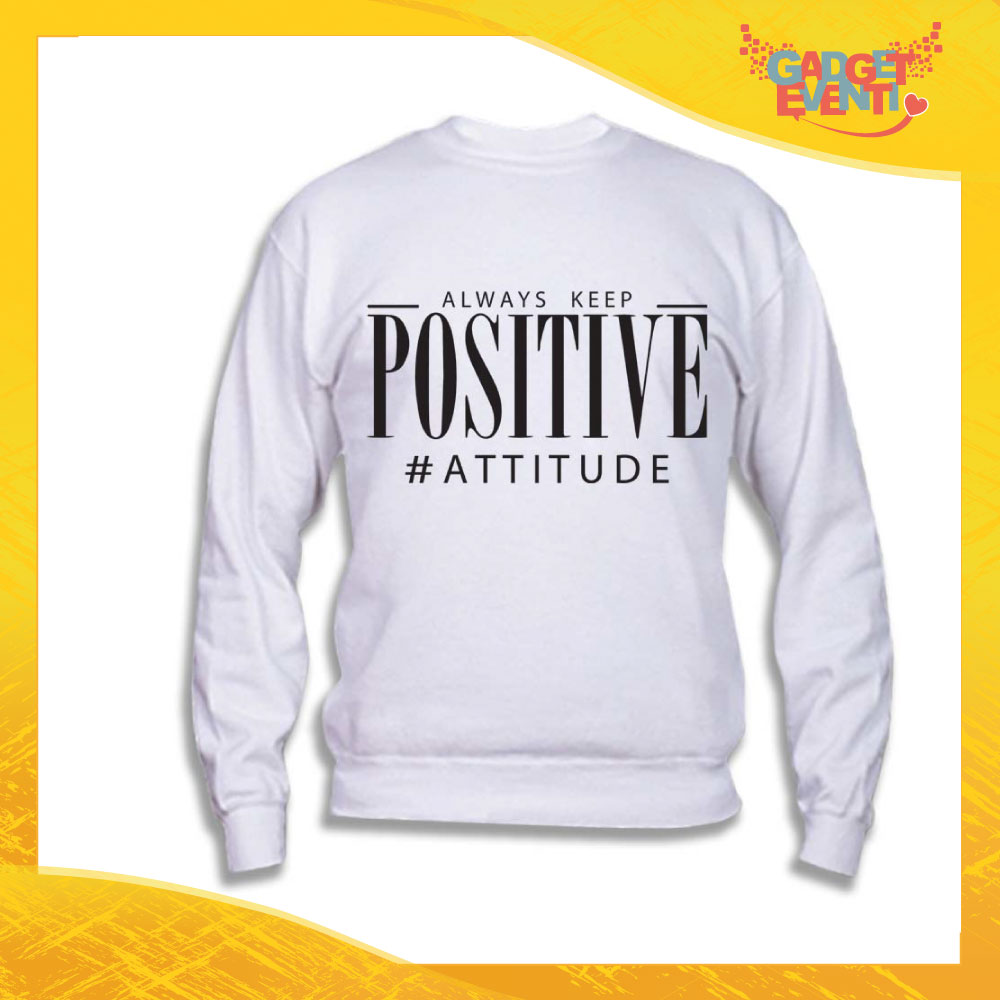 "Felpa Unisex Adulto ""Positive Attitude"" Gadget Eventi"