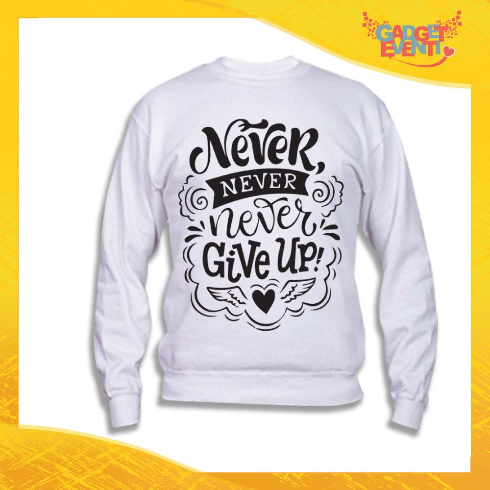 "Felpa Unisex Adulto ""Never Give Up"" Gadget Eventi"