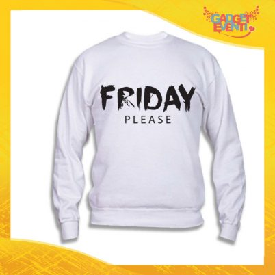 "Felpa Unisex Adulto ""Friday Please"" Gadget Eventi"