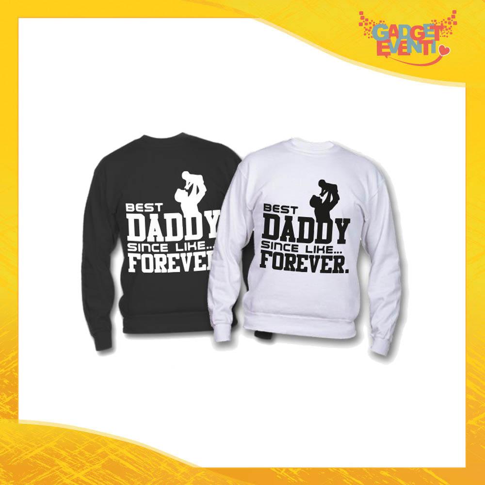 """Felpa """"Best Daddy Forever"""" Idea Regalo Originale Festa del Papà Gadget Eventi"""