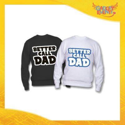 """Felpa """"Better Call Dad"""" Idea Regalo Originale Festa del Papà Gadget Eventi"""