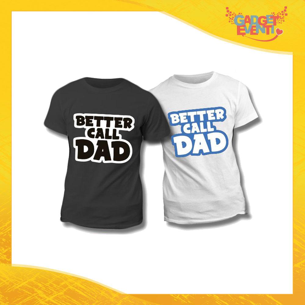 """Maglietta T-Shirt Regalo Festa del Papà """"Better Call Dad"""" Gadget Eventi"""