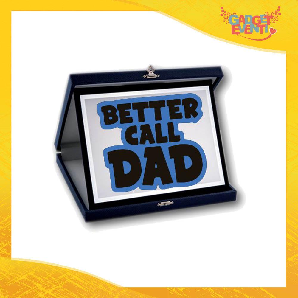 """Targa Decorativa """"Better Call Dad"""" Idea Regalo Festa del Papà Gadget Eventi"""