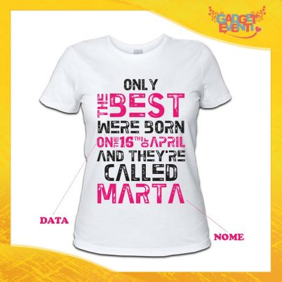 """T-Shirt Donna Bianca Grafica Fucsia """"Only The Best"""" Idea Regalo Festa di Compleanno Gadget Eventi"""