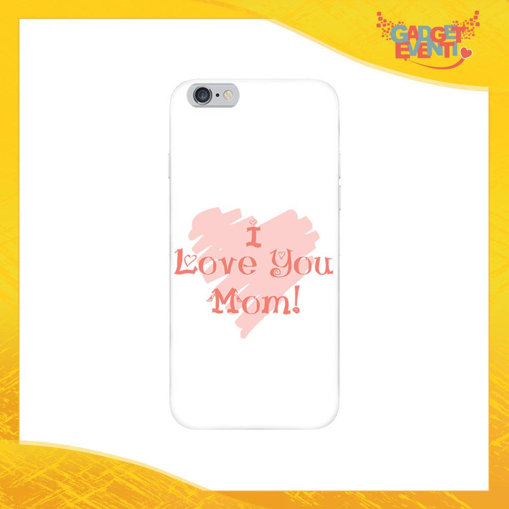 """Cover Smartphone """"Love You Mom Cuore"""" Protezione per Cellulare Festa della Mamma Idea Regalo Gadget Eventi"""