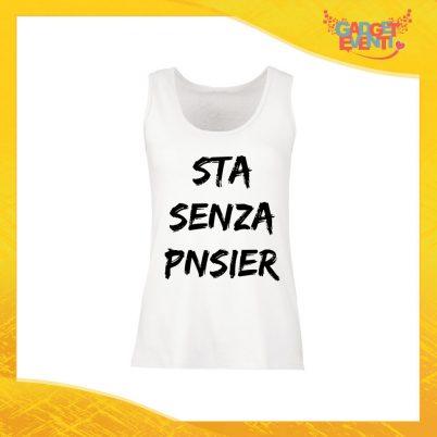"Canotta Donna Bianca ""Sta Senza Pnsier"" Top Maglietta per l'estate Smanicato Gadget Eventi"