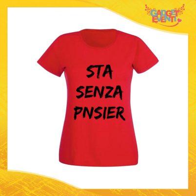 """T-Shirt Donna Rossa """"Sta Senza Pnsier"""" Maglia Maglietta per l'estate Grafiche Divertenti Gadget Eventi"""