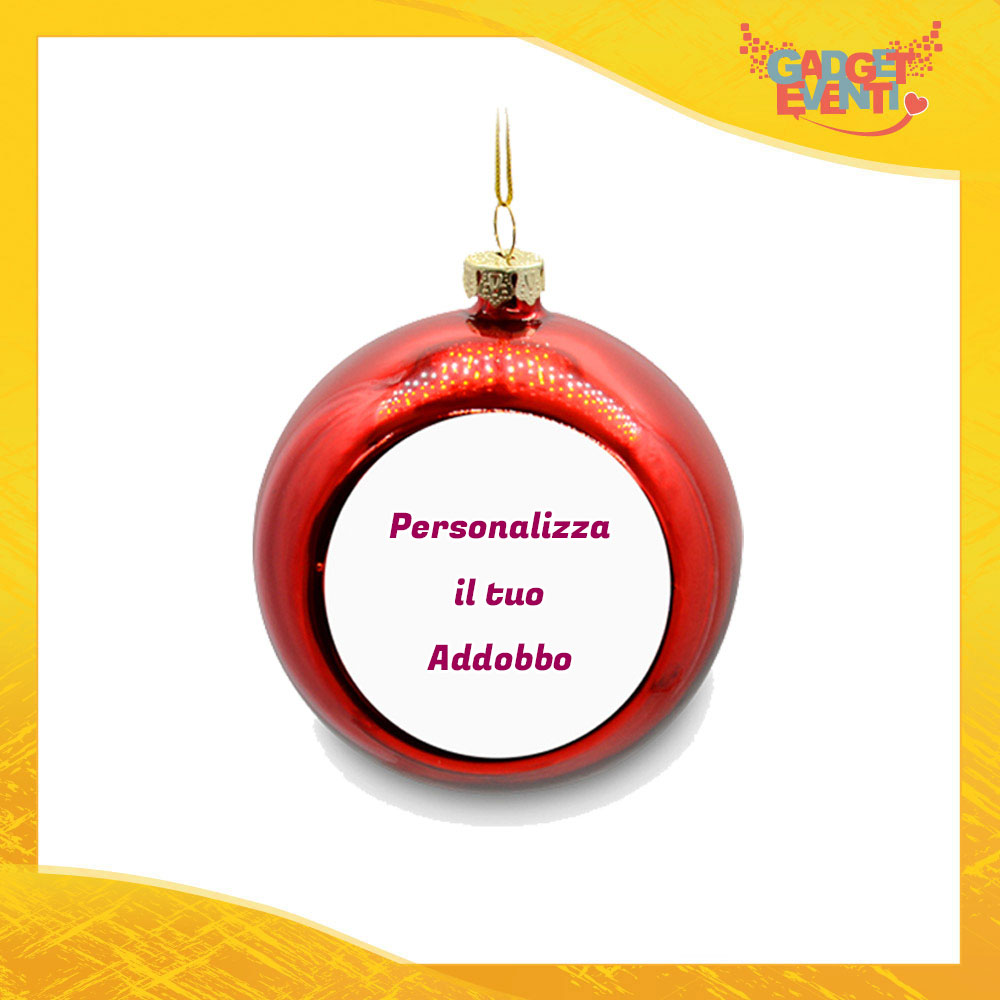 Addobbo Palla di Natale Colore Rosso Appendino Natalizio Personalizzato con frasi scritte foto e immagini Idea per Decorare la casa e il tuo albero Gadget Eventi