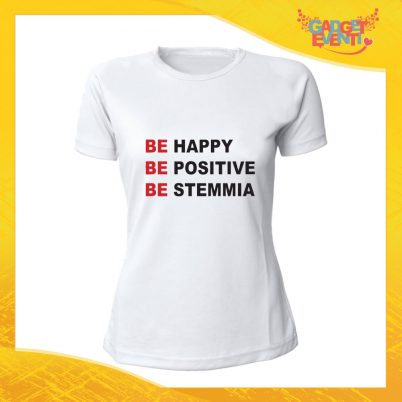 """T-Shirt Donna Bianca """"Be Happy Be Positive Be Stemmia"""" Maglia Maglietta Idea Regalo Divertente Gadget Eventi"""