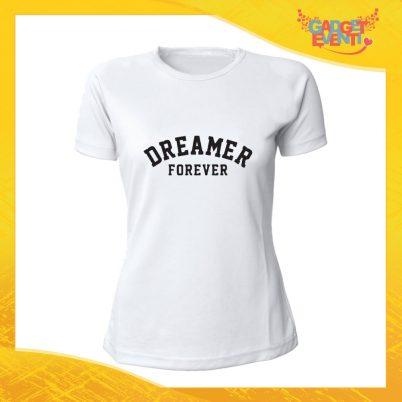 """T-Shirt Donna Bianca """"Dreamer Forever"""" Maglia Maglietta Idea Regalo Divertente Gadget Eventi"""
