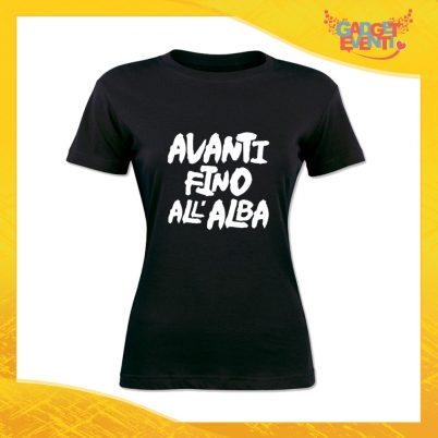 """T-Shirt Donna Nera """"Avanti fino all'alba"""" Maglia Maglietta Idea Regalo Divertente Gadget Eventi"""