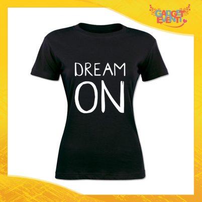 """T-Shirt Donna Nera """"Dream On"""" Maglia Maglietta Idea Regalo Divertente Gadget Eventi"""